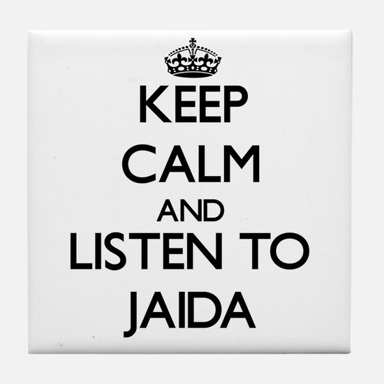 Keep Calm and listen to Jaida Tile Coaster