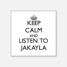 Keep Calm and listen to Jakayla Sticker