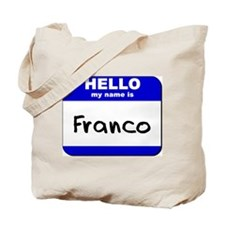 hello my name is franco Tote Bag