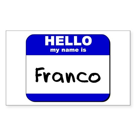 hello my name is franco Rectangle Sticker
