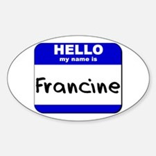 hello my name is francine Oval Decal