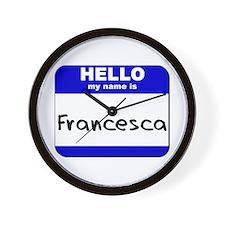 hello my name is francesca  Wall Clock