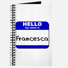 hello my name is francesca Journal