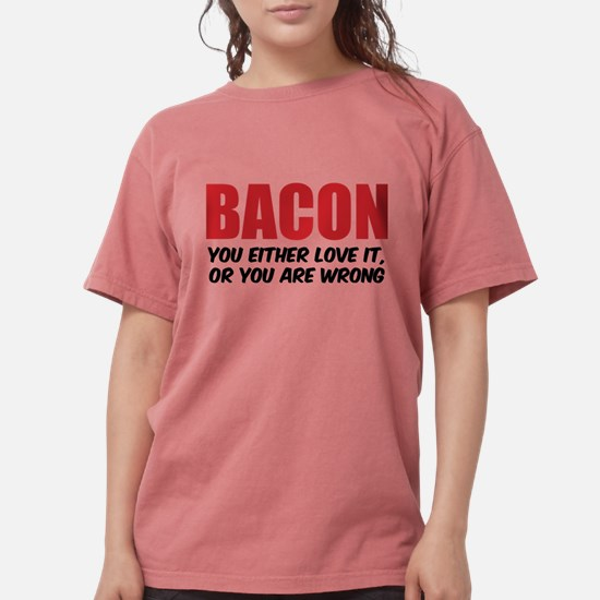 Bacon you either love i T-Shirt