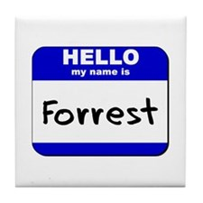 hello my name is forrest  Tile Coaster