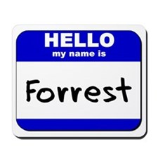 hello my name is forrest  Mousepad