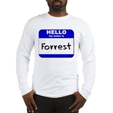 hello my name is forrest Long Sleeve T-Shirt