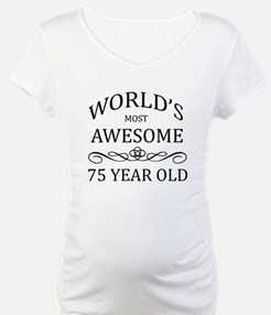 World's Most Awesome 75 Year Old Shirt