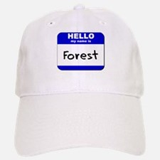hello my name is forest Baseball Baseball Cap
