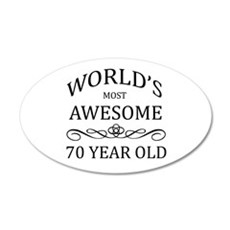 World's Most Awesome 70 Year Old 20x12 Oval Wall D