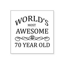 World's Most Awesome 70 Year Old Square Sticker 3""