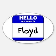 hello my name is floyd Oval Decal