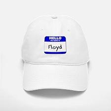 hello my name is floyd Baseball Baseball Cap