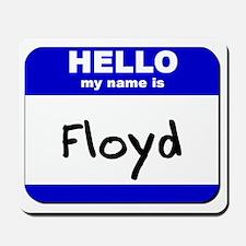 hello my name is floyd  Mousepad