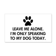 Leave me alone today dog Wall Decal