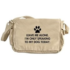 Leave me alone today dog Messenger Bag