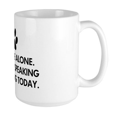 Leave me alone today dog Large Mug