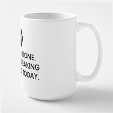Leave me alone today dog Large Mug