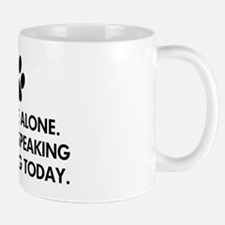 Leave me alone today dog Mug