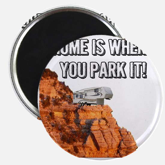 Home Is Where You Park It - Fifth Wheel Magnet