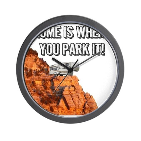 Home Is Where You Park It - Fifth Wheel Wall Clock