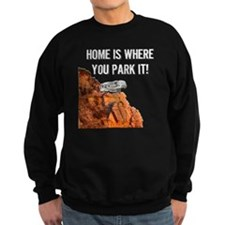 Home Is Where You Park It - Fift Sweatshirt