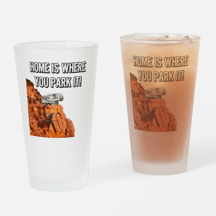 Home Is Where You Park It - Fifth W Drinking Glass