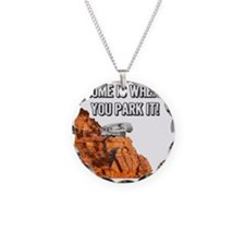 Home Is Where You Park It -  Necklace