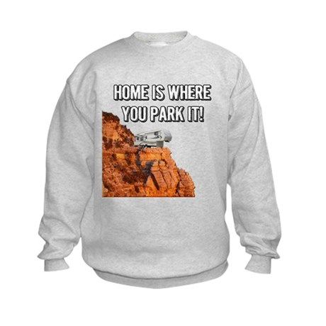 Home Is Where You Park It - Fifth Wheel Sweatshirt