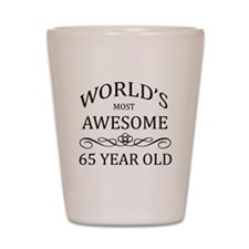 World's Most Awesome 65 Year Old Shot Glass