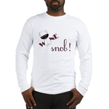 WINE SNOB! Long Sleeve T-Shirt