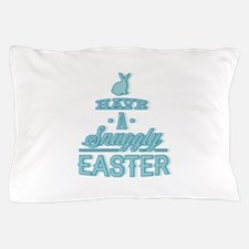Have A Snuggly Easter Pillow Case