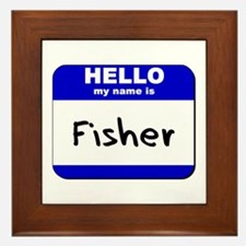 hello my name is fisher  Framed Tile