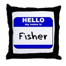 hello my name is fisher  Throw Pillow