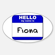 hello my name is fiona Oval Decal