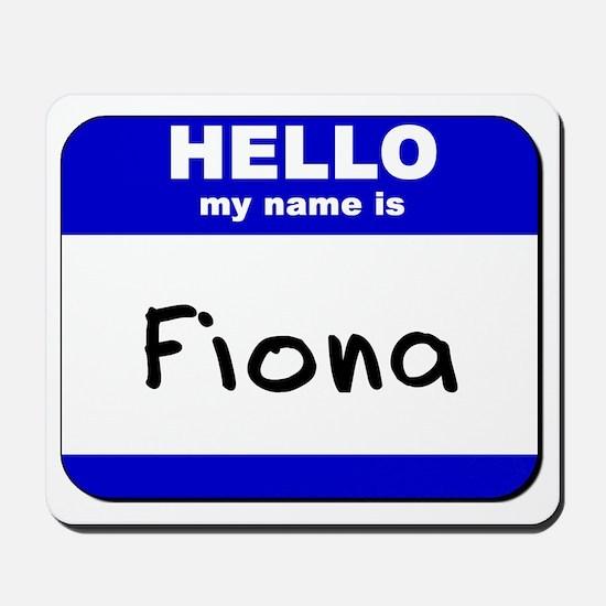 hello my name is fiona  Mousepad