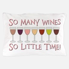 SO MANY WINES... Pillow Case