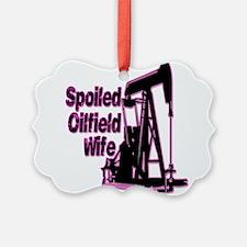 Spoiled Oilfield Wife Jewelry Ornament