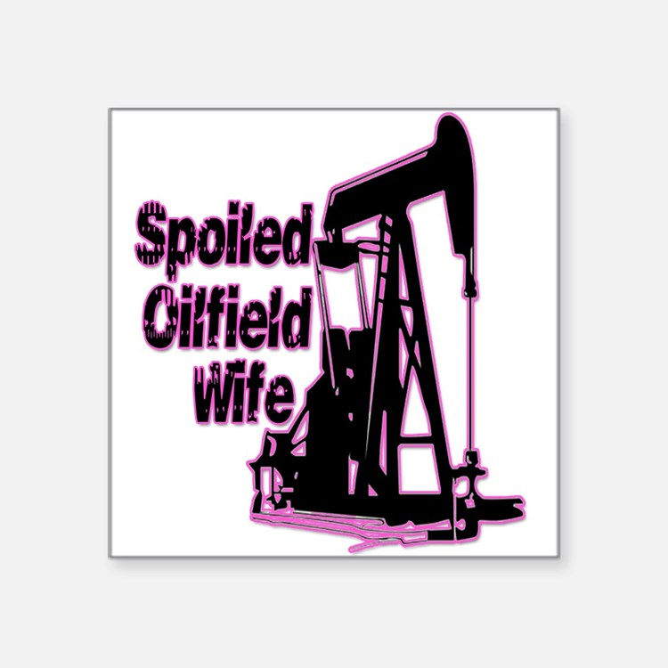 Spoiled Oilfield Wife Jewelry Sticker