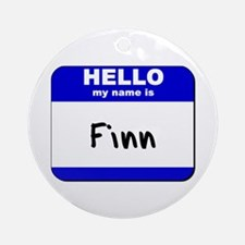 hello my name is finn  Ornament (Round)