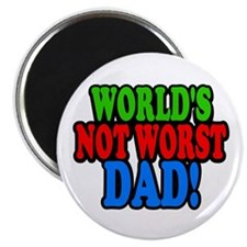 Worlds Not Worst Dad Magnets
