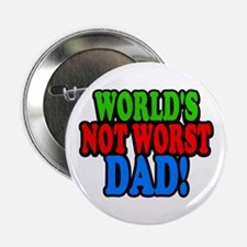 """Worlds Not Worst Dad 2.25"""" Button"""