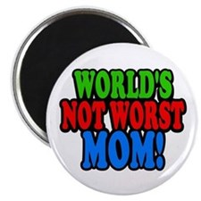 Worlds Not Worst Mom Magnets