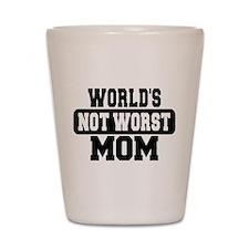 Worlds Not Worst Mom Shot Glass