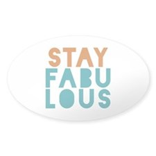 Stay Fabulous Decal