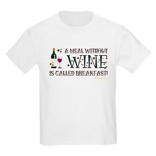 A MEAL WITHOUT WINE... T-Shirt