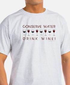 CONSERVE WATER... T-Shirt