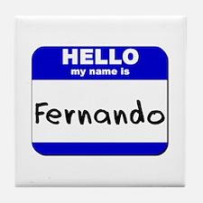 hello my name is fernando  Tile Coaster