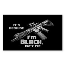 It's Because I'm Black Decal