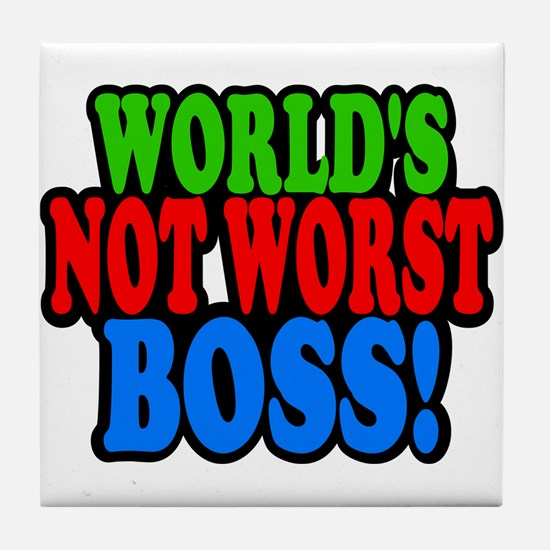 Worlds Not Worst Boss Tile Coaster